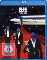 Blue Man Group: How To Be A Megastar - Live Blu-ray Cover